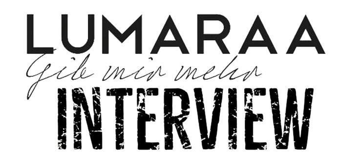 Lumaraa Interview