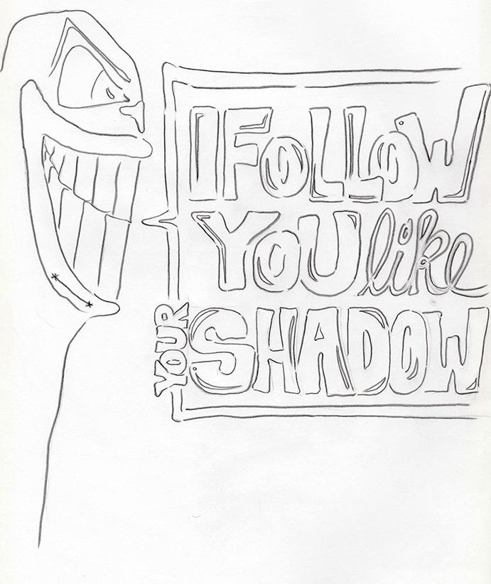 I-follow-you-like-your-shadow_web