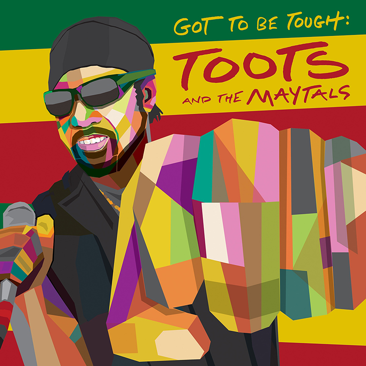 Cover Toots and the Maytals - Got To Be Tough_web